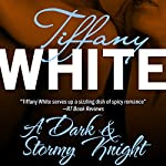 A Dark and Stormy Knight | Tiffany White