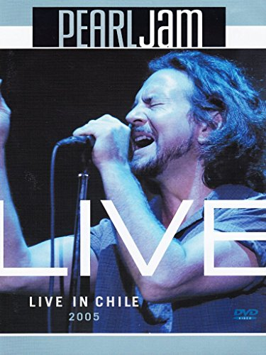 Pearl Jam - Live in Chile 2005