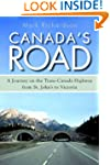 Canada's Road: A Journey on the Trans...