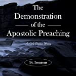 The Demonstration of the Apostolic Preaching: An Early Christian Writing |  St. Irenaeus