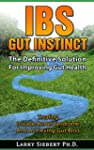 IBS Gut Instinct: The Definitive Solu...