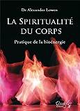 echange, troc Alexander Lowen, Marie-Béatrice Jehl - La spiritualité du corps