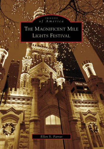 The Magnificent Mile Lights Festival (Images of America: Illinois)