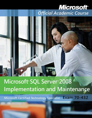 Exam 70-432: Microsoft SQL Server 2008 Implementation and Maintenance with Lab Manual Set