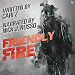 Friendly Fire | Cari Z.