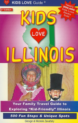 Kids Love Illinois: Your Family Travel Guide to Exploring