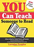 img - for YOU Can Teach Someone to Read, 2nd Edition: A How-to Book for Friends, Parents, and Teachers: Step-by-Step Detailed Directions to Provide Any Reader the Necessary Tools to Easily Teach Someone to Read book / textbook / text book
