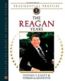 The Reagan Years (Presidential Profiles)