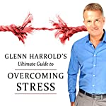 Overcoming Stress | Glenn Harrold