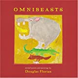 omnibeasts: animal poems and paintings (0152050388) by Florian, Douglas