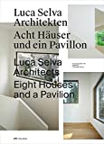 Essays by Helmuth Pauli Luca Selva Architects: Eight Houses and a Pavilion