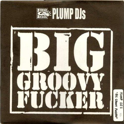 BIG GROOVY FUCKER