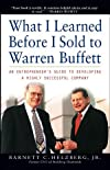 What I Learned Before I Sold to Warren Buffett: An Entrepreneur's Guide to Developing a Highly Successful Company
