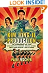 A Kim Jong-Il Production: The Extraor...