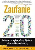Zaufanie 2.0. Jak wywrzec wplyw, zdobyc lojalnosc klientów i kreowac marke (Polska wersja jezykowa)