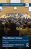 img - for The African Union: Addressing the challenges of peace, security, and governance (Global Institutions) book / textbook / text book