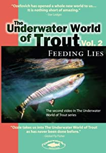The Underwater World of Trout Volume 2: Feeding Lies