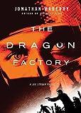 The Dragon Factory (Joe Ledger Novels, Book 2)