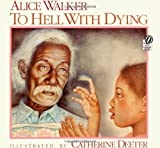 To Hell with Dying (0152890742) by Walker, Alice