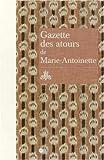 echange, troc RMN - Gazette des atours de Marie-Antoinette : Garde-robe des atours de la reine ; Gazette pour l'année 1782
