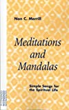 img - for By Nan C. Merrill Meditations and Mandalas: Simple Songs for the Spiritual Life (1st Edition) book / textbook / text book