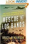 Rescue At Los Banos: The Most Daring...
