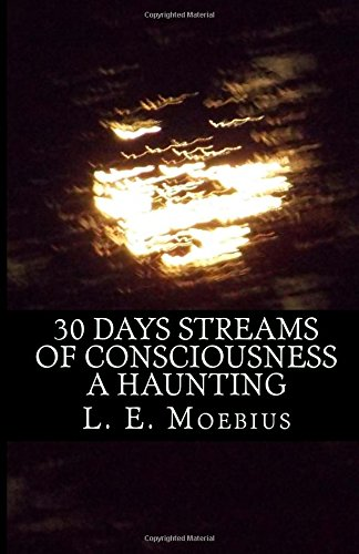 30 Days Streams of Consciousness: A Haunting (Volume 2)