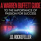 A Warren Buffett Guide to the Importance of Passion for Success Hörbuch von J.D. Rockefeller Gesprochen von: Richard Andrews
