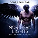 Northern Lights: An Imp World Novel Audiobook by Debra Dunbar Narrated by Angela Rysk
