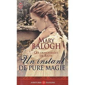 pure magie - Ces demoiselles de Bath, tome 3 : Un instant de pure magie de Mary Balogh 51gRYwk2fEL._SL500_AA300_