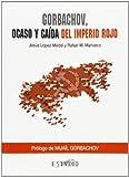 img - for Gorbachov : ocaso y ca da del imperio rojo book / textbook / text book
