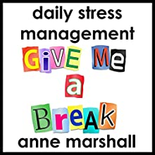 Daily Stress Management: Calm Your Mind, Relax Deeply and Let Your Stress Fall Away (       UNABRIDGED) by Anne Marshall Narrated by Anne Marshall