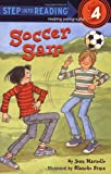 Soccer Sam (Step into Reading, Step 4) (039488406X) by Marzollo, Jean