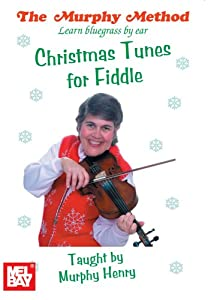 Christmas Tunes for Fiddle Learn Bluegrass by Ear by Murphy Method