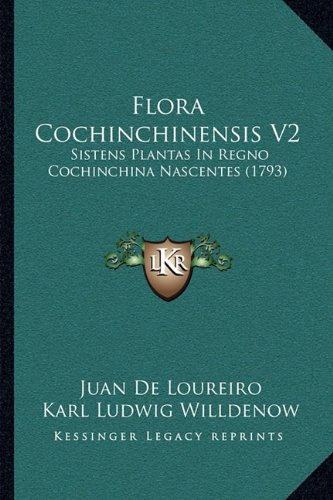 Flora Cochinchinensis V2: Sistens Plantas in Regno Cochinchina Nascentes (1793)