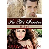In His Service: His #2 (A Billionaire Domination Serial)by Erika Masten