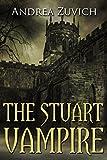 The Stuart Vampire: A Gothic Novel