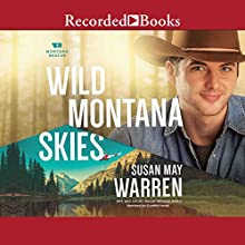 Wild Montana Skies: Montana Rescue, Book 1 Audiobook by Susan May Warren Narrated by Cynthia Farrell