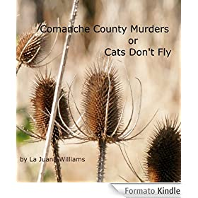 The Comanche County Murders or Cats Don't Fly (English Edition)