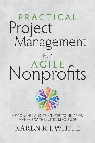 Practical Project Management for Agile Nonprofits