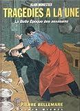 """Afficher """"Tragédies à la une"""""""