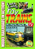 Lots and Lots of Toy Trains DVD Vol. 2 -Model Railroads in Action