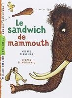 Le sandwich de mammouth