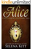 Alice (Modern Wicked Fairy Tales Book 1)