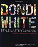 Dondi White Style Master General: The Life of Graffiti Artist Dondi White (0060394277) by Witten, Andrew