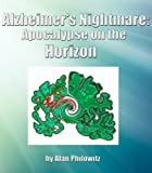 Alzheimers Nightmare: Apocalypse on the Horizon