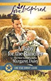 img - for A Baby for the Rancher (Lone Star Cowboy League) book / textbook / text book