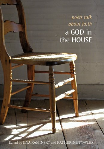 A God in the House: Poets Talk about Faith (Tupelo Press Lineage)