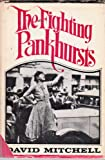 The Fighting Pankhursts (0224611917) by Mitchell, David