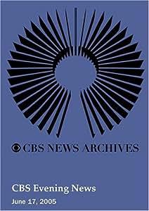 CBS Evening News (June 17, 2005)